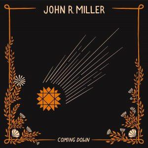 John R. Miller: Coming Down